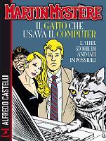 Martin Mystère. Il gatto che usava il computer e altre storie di animali impossibili